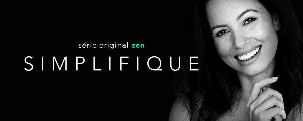 banner do simplifique, série original do Zen para ajudar a encontrar o valor do tempo